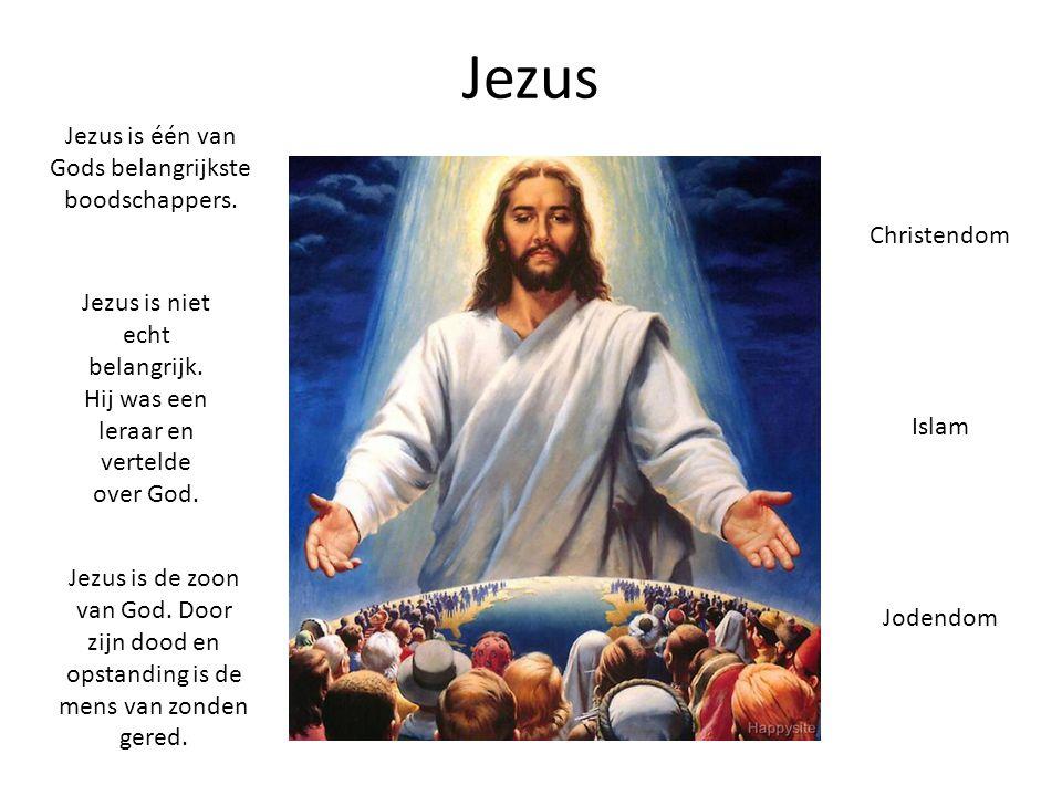Jezus Jezus is niet echt belangrijk. Hij was een leraar en vertelde over God. Jezus is de zoon van God. Door zijn dood en opstanding is de mens van zo