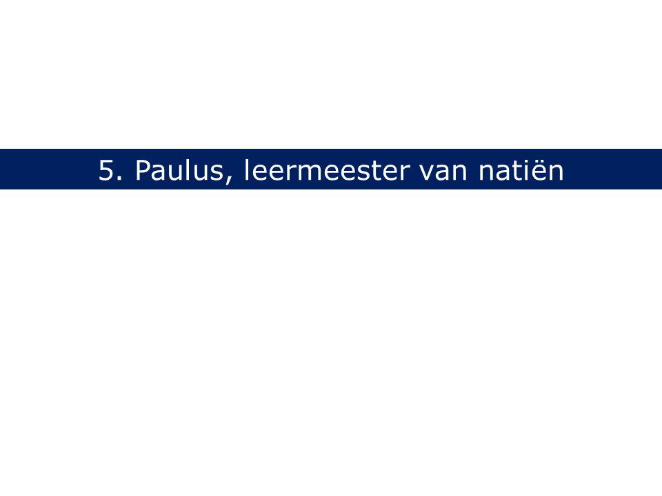 5. Paulus, leermeester van natiën