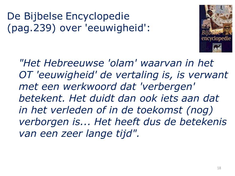 De Bijbelse Encyclopedie (pag.239) over 'eeuwigheid':