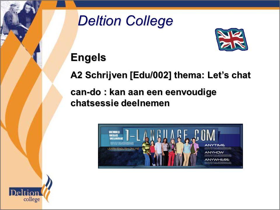 Deltion College Engels A2 Schrijven [Edu/002] thema: Let's chat can-do : kan aan een eenvoudige chatsessie deelnemen