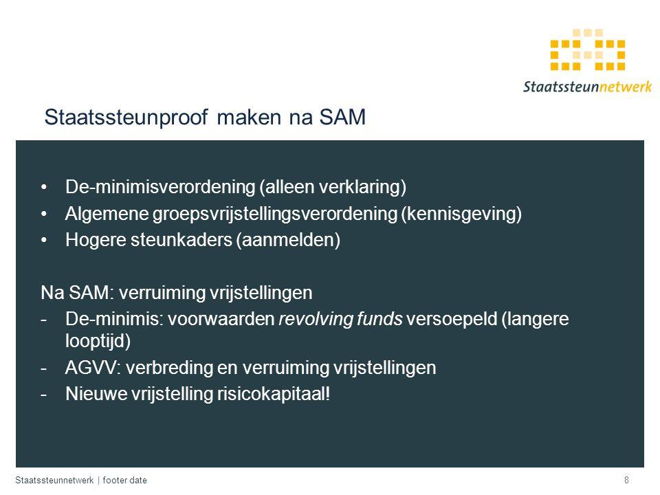 Staatssteunnetwerk | footer date Staatssteunproof maken na SAM De-minimisverordening (alleen verklaring) Algemene groepsvrijstellingsverordening (kenn