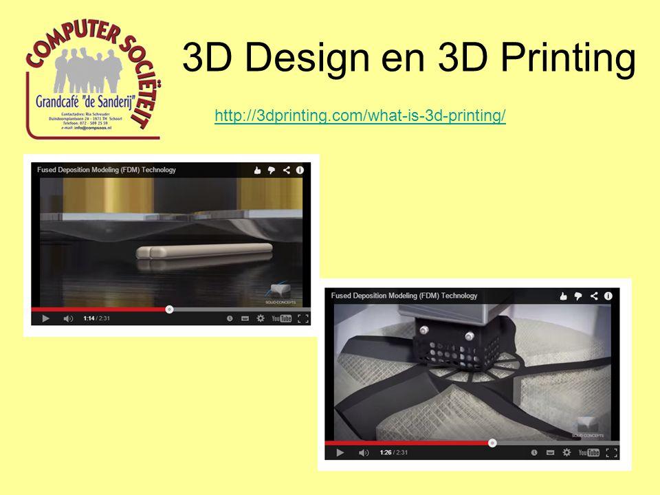 3D Design en 3D Printing http://3dprinting.com/what-is-3d-printing/
