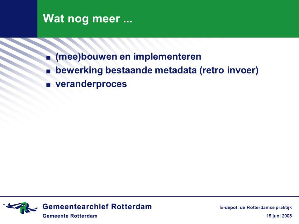 19 juni 2008 E-depot: de Rotterdamse praktijk (Mee)bouwen en implementeren.