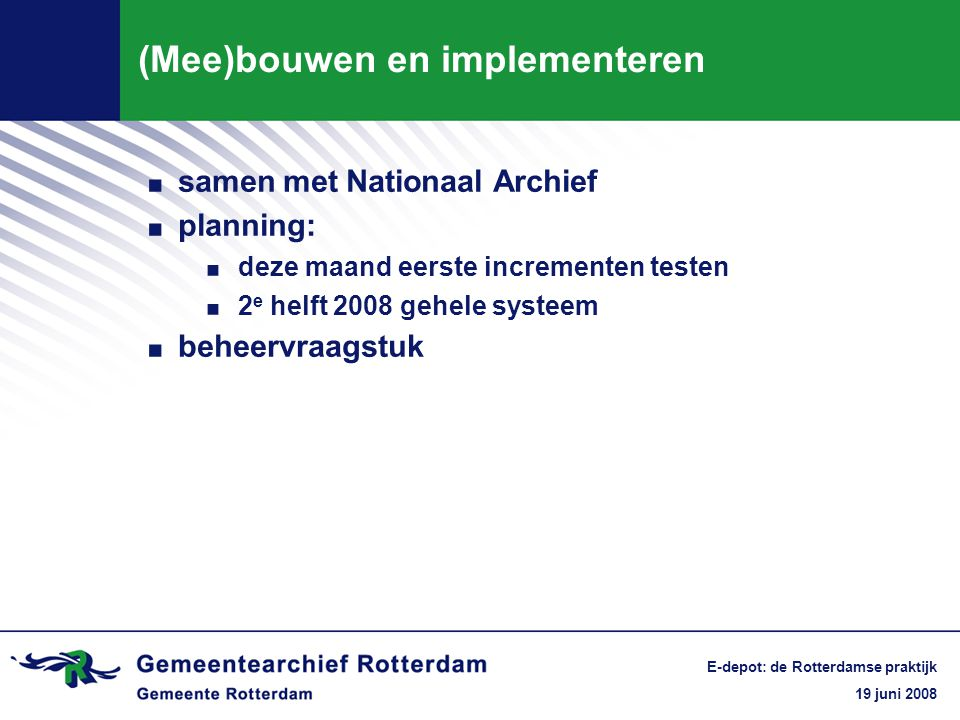 19 juni 2008 E-depot: de Rotterdamse praktijk Retro-invoer.