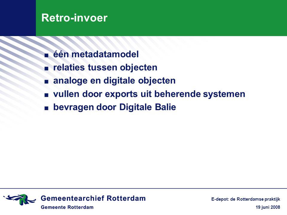 19 juni 2008 E-depot: de Rotterdamse praktijk Vragen?