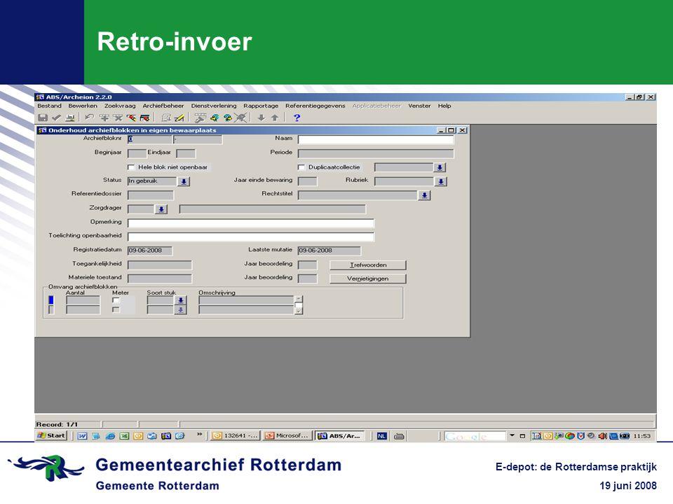 19 juni 2008 E-depot: de Rotterdamse praktijk Retro-invoer