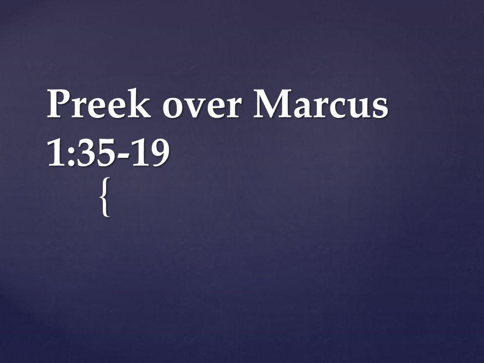 { Preek over Marcus 1:35-19