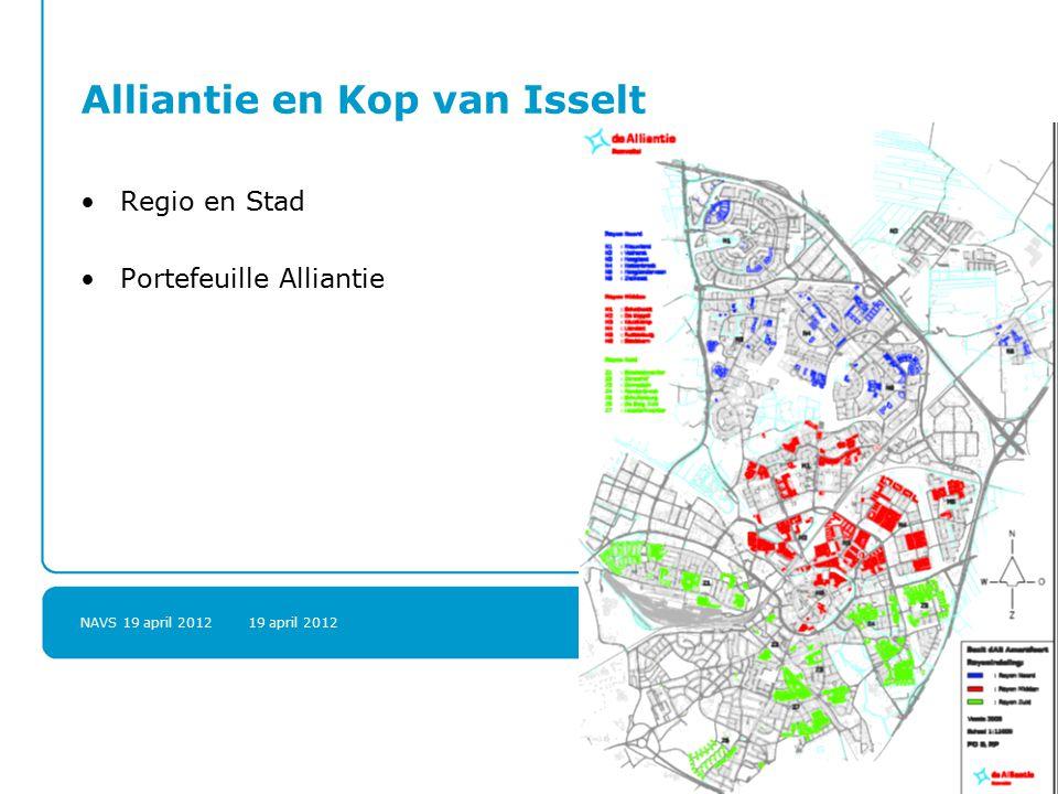 NAVS 19 april 2012 19 april 20123 Alliantie en Kop van Isselt Regio en Stad Portefeuille Alliantie