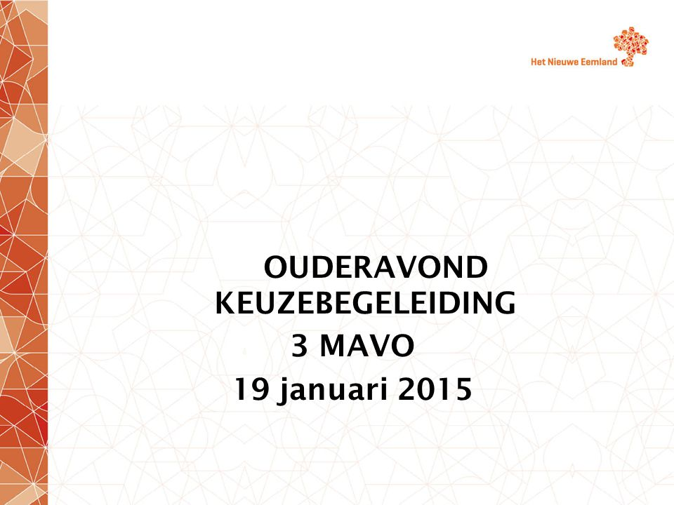 OUDERAVOND KEUZEBEGELEIDING 3 MAVO 19 januari 2015