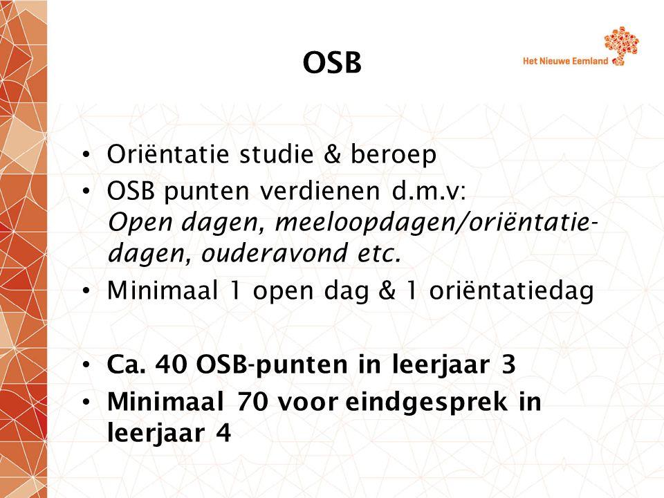 OSB Oriëntatie studie & beroep OSB punten verdienen d.m.v: Open dagen, meeloopdagen/oriëntatie- dagen, ouderavond etc.