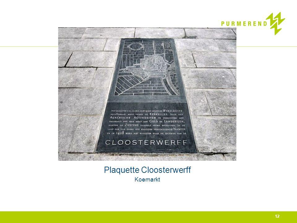 Plaquette Cloosterwerff Koemarkt 12