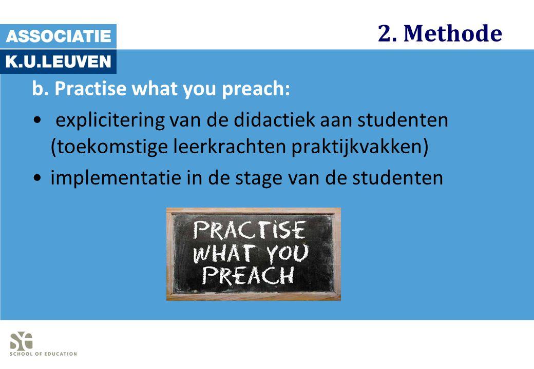 2. Methode b. Practise what you preach: explicitering van de didactiek aan studenten (toekomstige leerkrachten praktijkvakken) implementatie in de sta