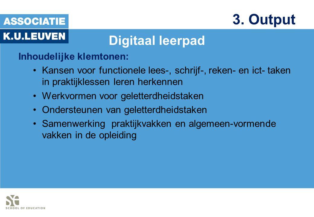 3. Output Digitaal leerpad Inhoudelijke klemtonen: Kansen voor functionele lees-, schrijf-, reken- en ict- taken in praktijklessen leren herkennen Wer
