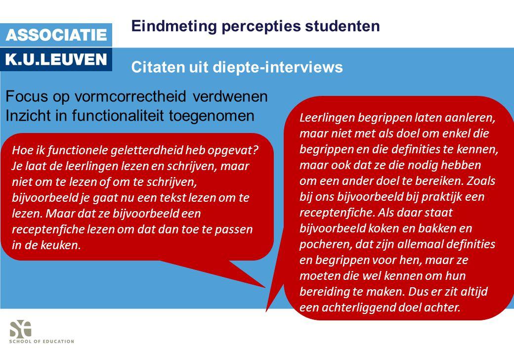 Eindmeting percepties studenten Citaten uit diepte-interviews Hoe ik functionele geletterdheid heb opgevat? Je laat de leerlingen lezen en schrijven,