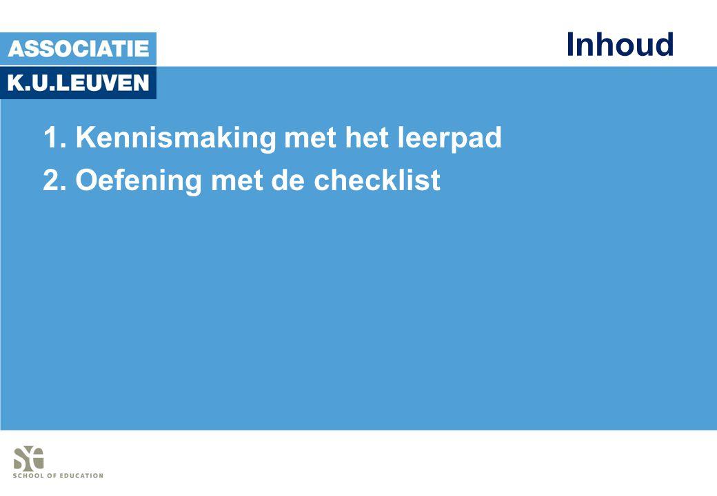 Inhoud 1. Kennismaking met het leerpad 2. Oefening met de checklist