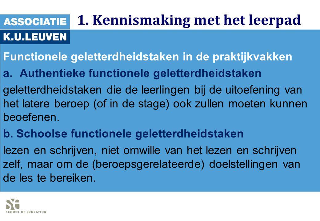 1. Kennismaking met het leerpad Functionele geletterdheidstaken in de praktijkvakken a.Authentieke functionele geletterdheidstaken geletterdheidstaken