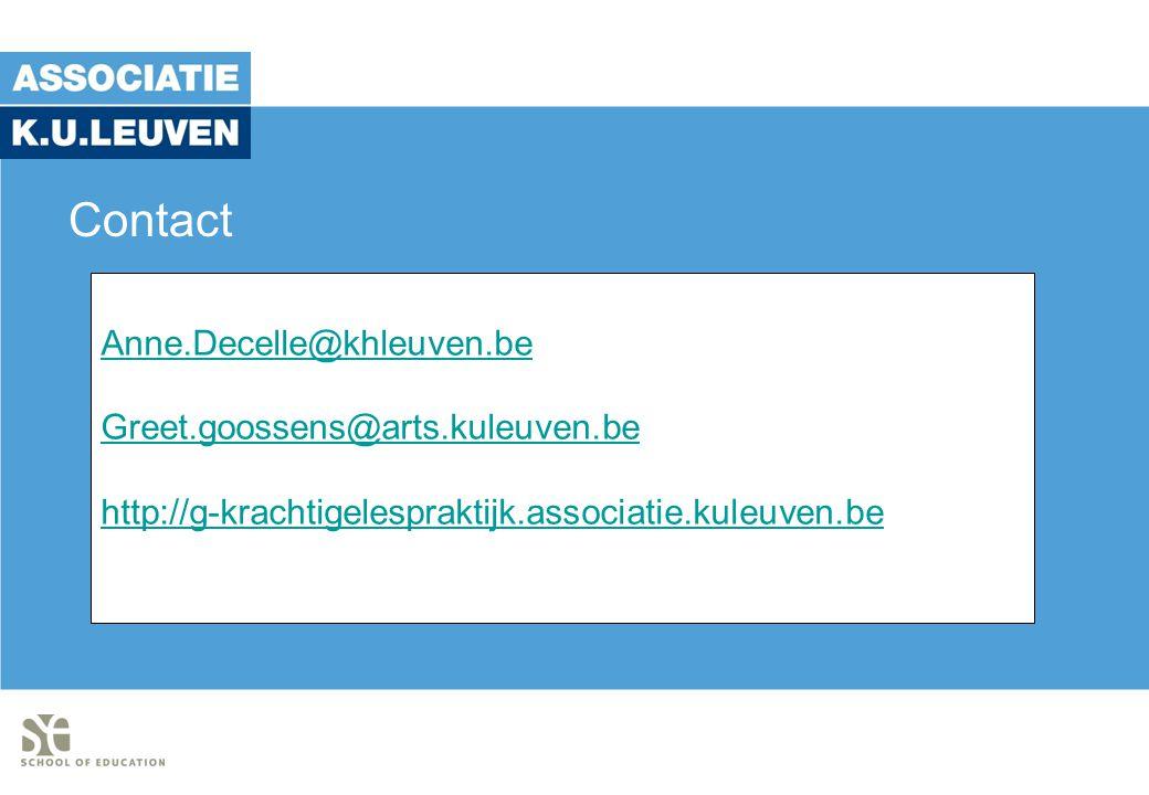 Contact Anne.Decelle@khleuven.be Greet.goossens@arts.kuleuven.be http://g-krachtigelespraktijk.associatie.kuleuven.be