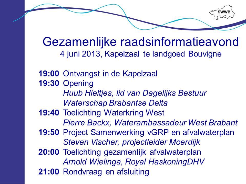 Gezamenlijke raadsinformatieavond 4 juni 2013, Kapelzaal te landgoed Bouvigne 19:00Ontvangst in de Kapelzaal 19:30Opening Huub Hieltjes, lid van Dagel