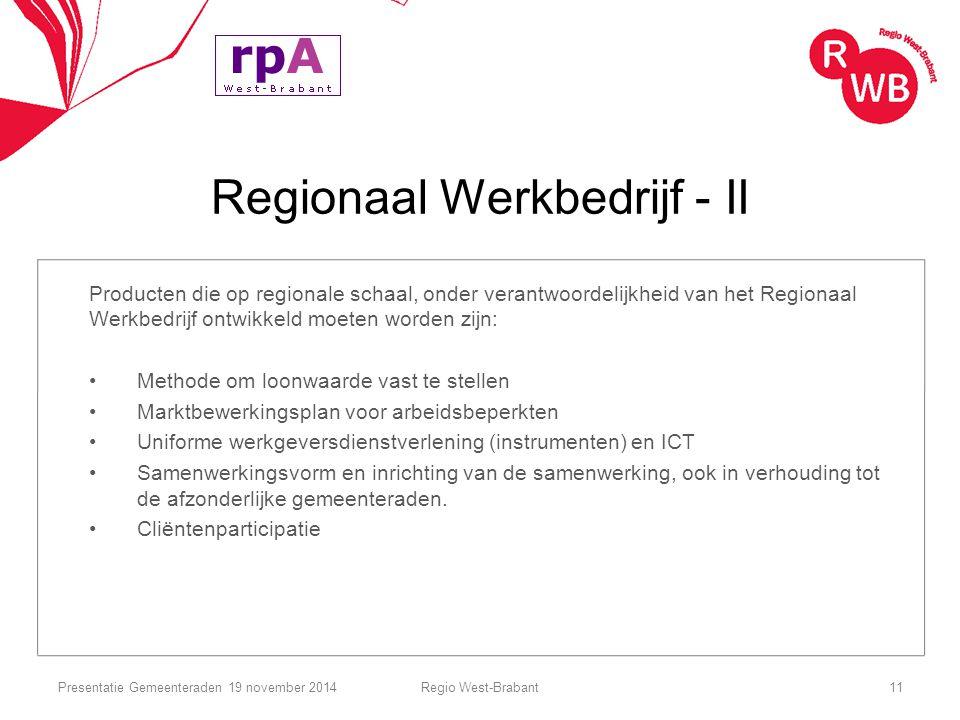 Regionaal Werkbedrijf - II Producten die op regionale schaal, onder verantwoordelijkheid van het Regionaal Werkbedrijf ontwikkeld moeten worden zijn: