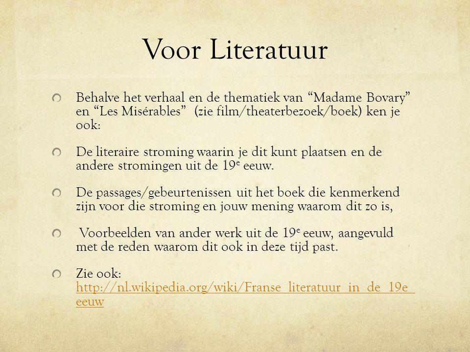 """Voor Literatuur Behalve het verhaal en de thematiek van """"Madame Bovary"""" en """"Les Misérables"""" (zie film/theaterbezoek/boek) ken je ook: De literaire str"""