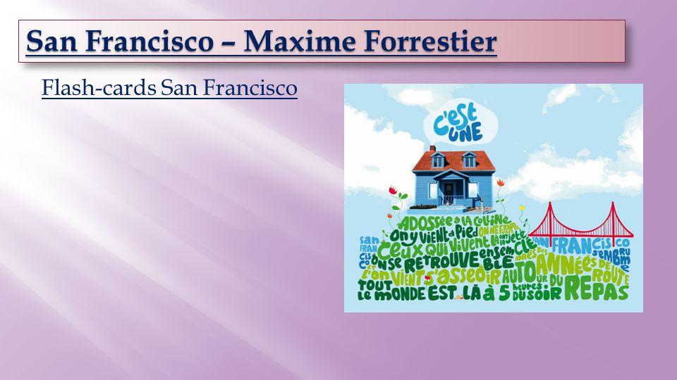 Flash-cards San Francisco San Francisco – Maxime Forrestier San Francisco – Maxime Forrestier San Francisco – Maxime Forrestier San Francisco – Maxime Forrestier
