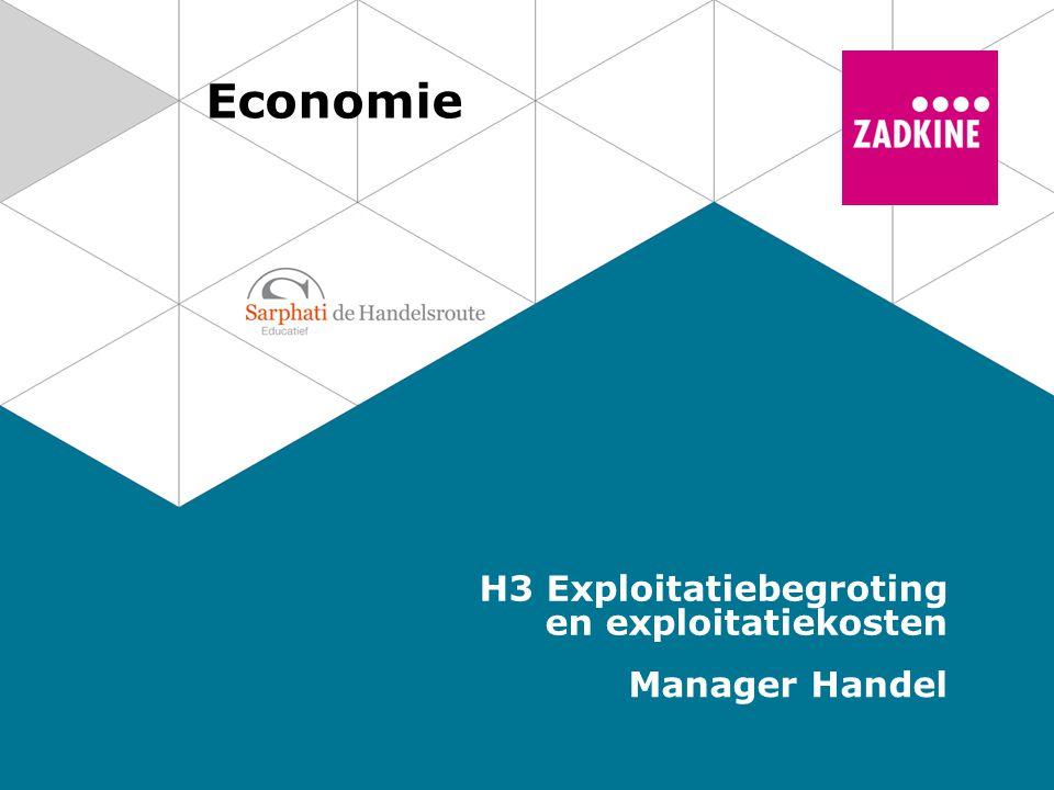 Economie H3 Exploitatiebegroting en exploitatiekosten Manager Handel