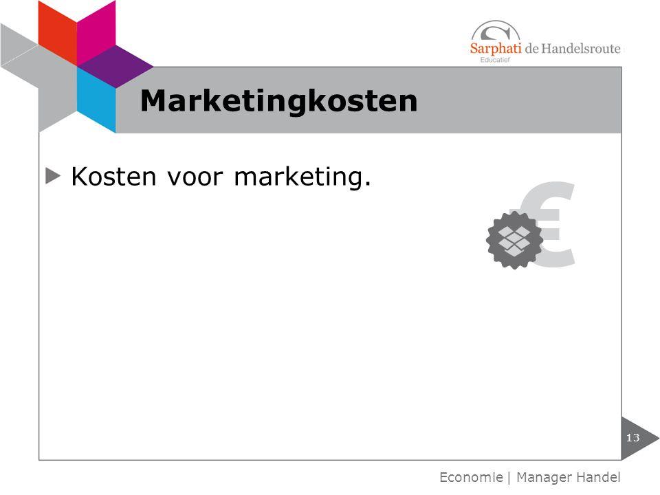 Kosten voor marketing. Marketingkosten 13 Economie | Manager Handel