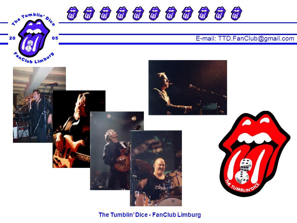 E-mail: TTD.FanClub@gmail.com The Tumblin' Dice - FanClub Limburg