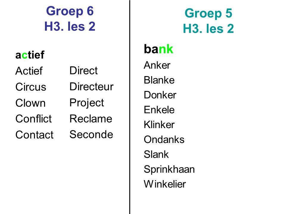 Groep 6 H3.les 2 Groep 5 H3.