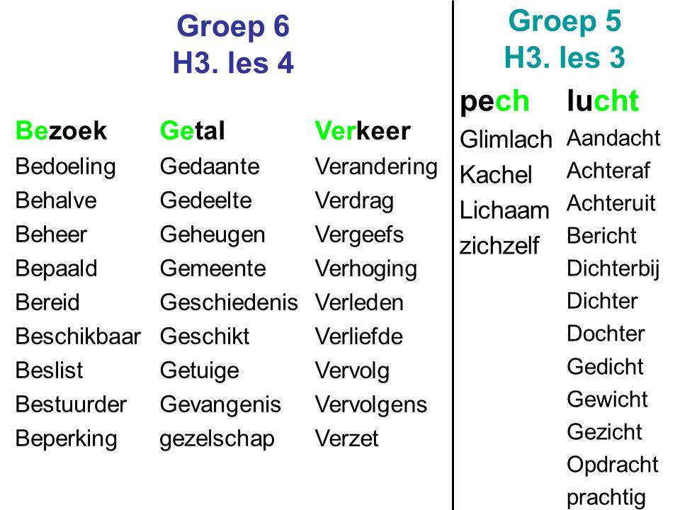 Groep 6 H3.les 4 Groep 5 H3.