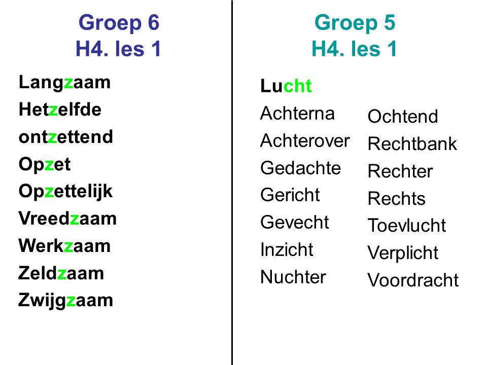 Groep 6 H4.les 1 Groep 5 H4.