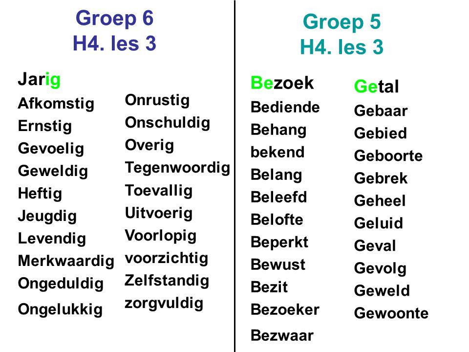 Groep 6 H4.les 3 Groep 5 H4.