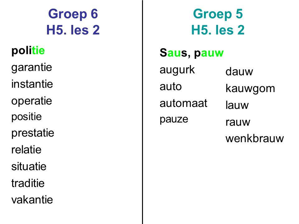 Groep 6 H5.les 2 Groep 5 H5.