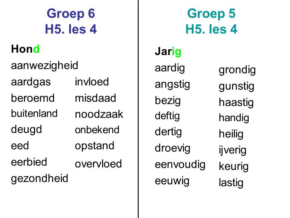 Groep 6 H5.les 4 Groep 5 H5.