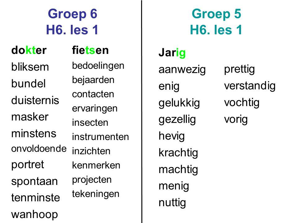 Groep 6 H6.les 1 Groep 5 H6.