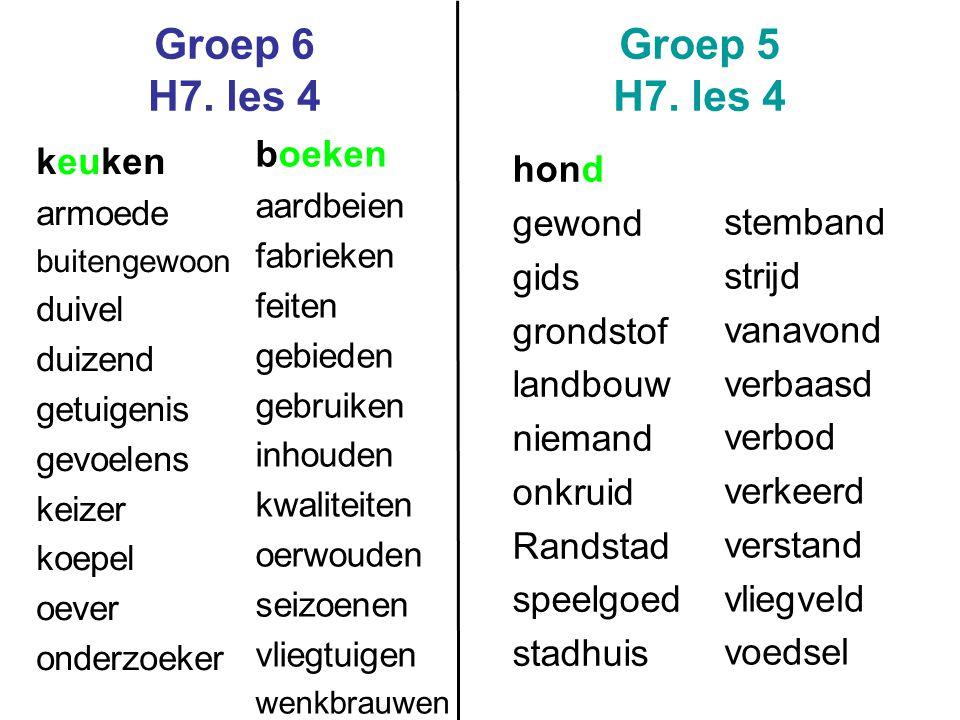 Groep 6 H7.les 4 Groep 5 H7.