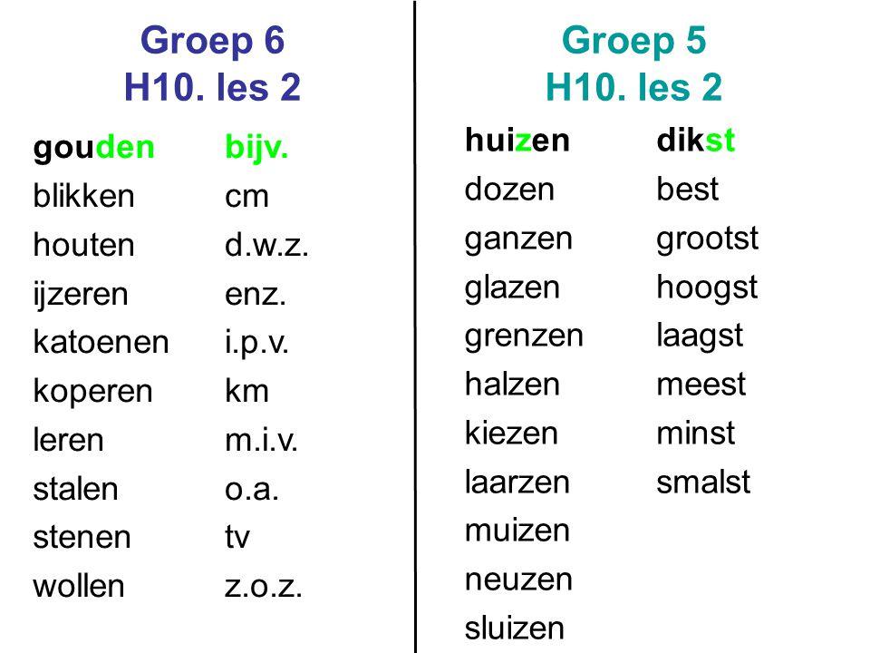 Groep 6 H10.les 2 Groep 5 H10.
