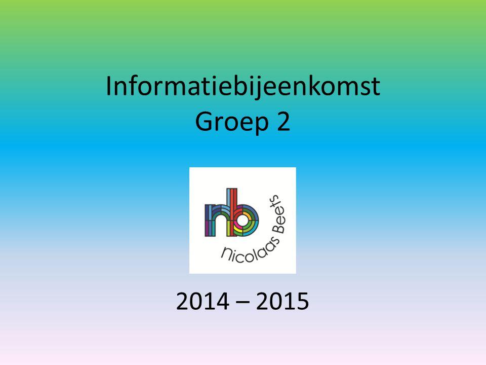 Informatiebijeenkomst Groep 2 2014 – 2015