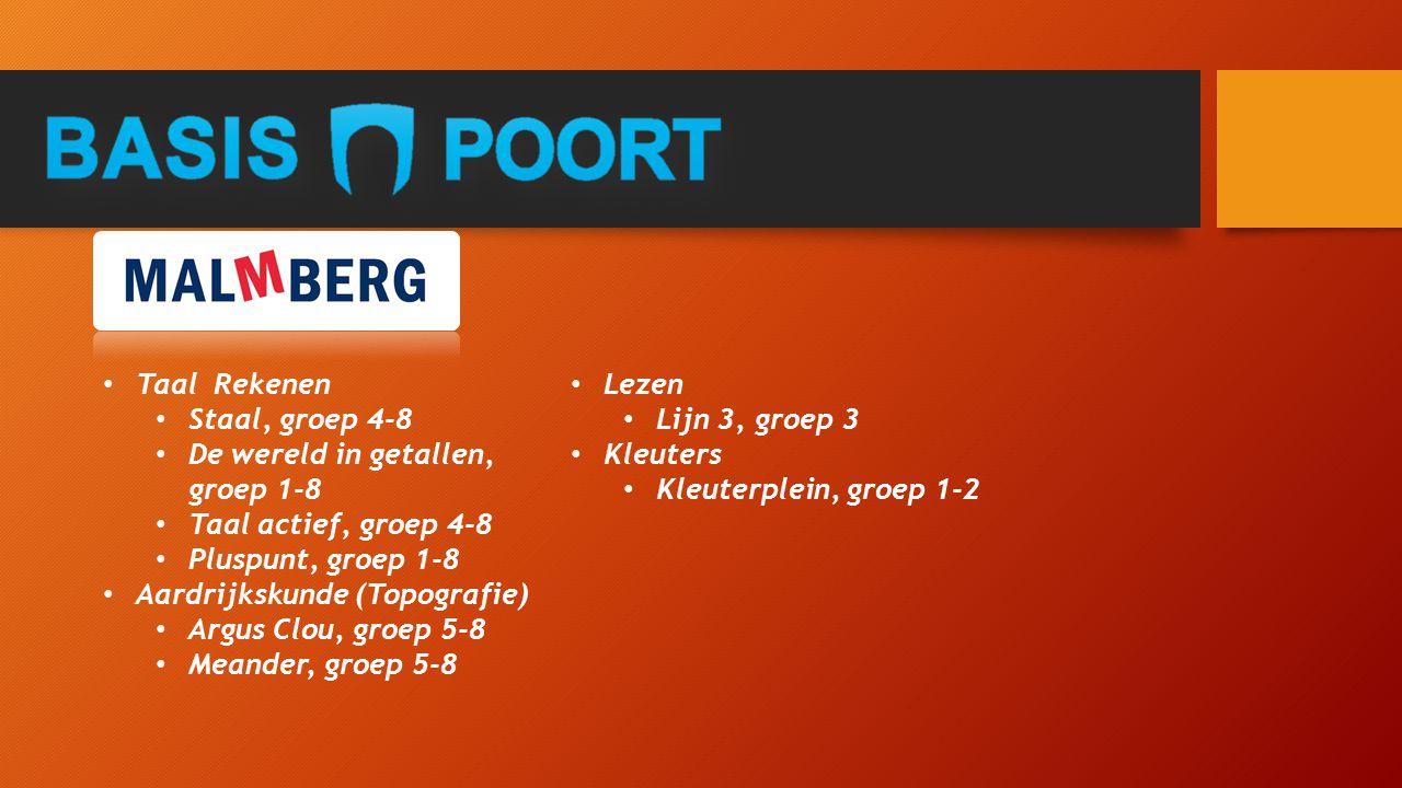 Taal Rekenen Staal, groep 4-8 De wereld in getallen, groep 1-8 Taal actief, groep 4-8 Pluspunt, groep 1-8 Aardrijkskunde (Topografie) Argus Clou, groe