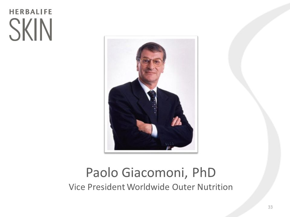 33 Paolo Giacomoni, PhD Vice President Worldwide Outer Nutrition