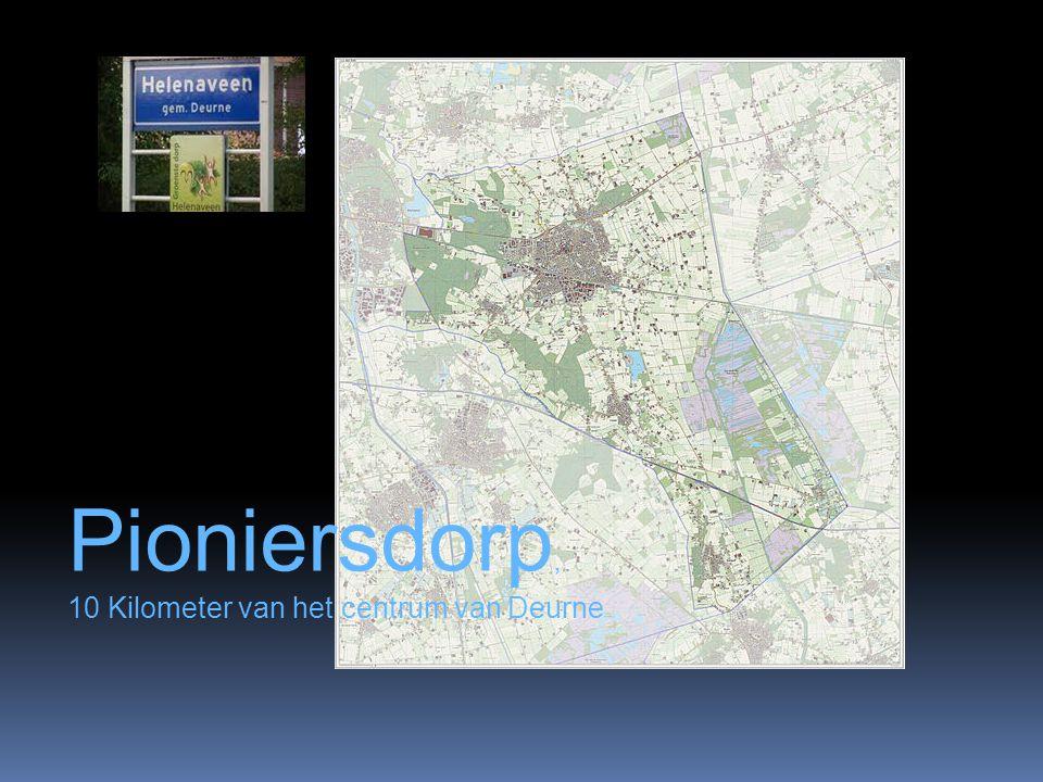 Pioniersdorp, 10 Kilometer van het centrum van Deurne