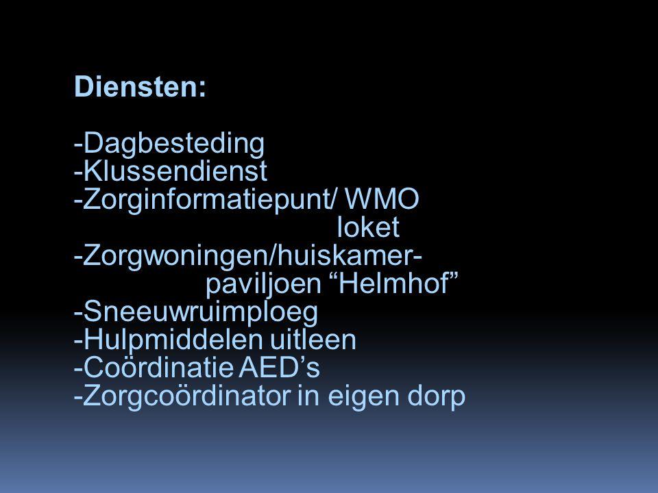 """Diensten: -Dagbesteding -Klussendienst -Zorginformatiepunt/ WMO loket -Zorgwoningen/huiskamer- paviljoen """"Helmhof"""" -Sneeuwruimploeg -Hulpmiddelen uitl"""