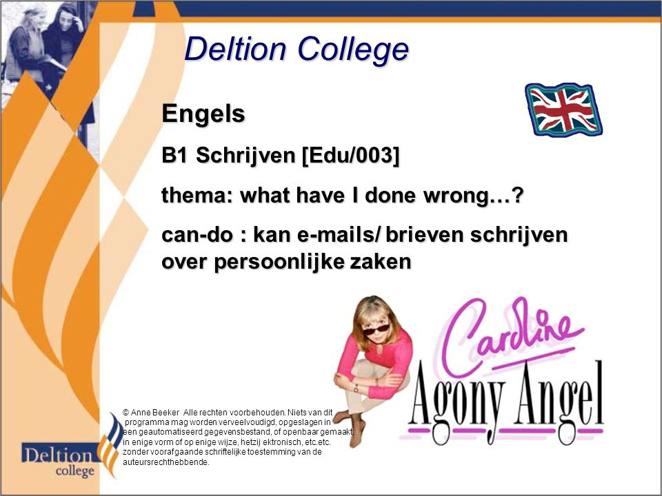 Deltion College Engels B1 Schrijven [Edu/003] thema: what have I done wrong….