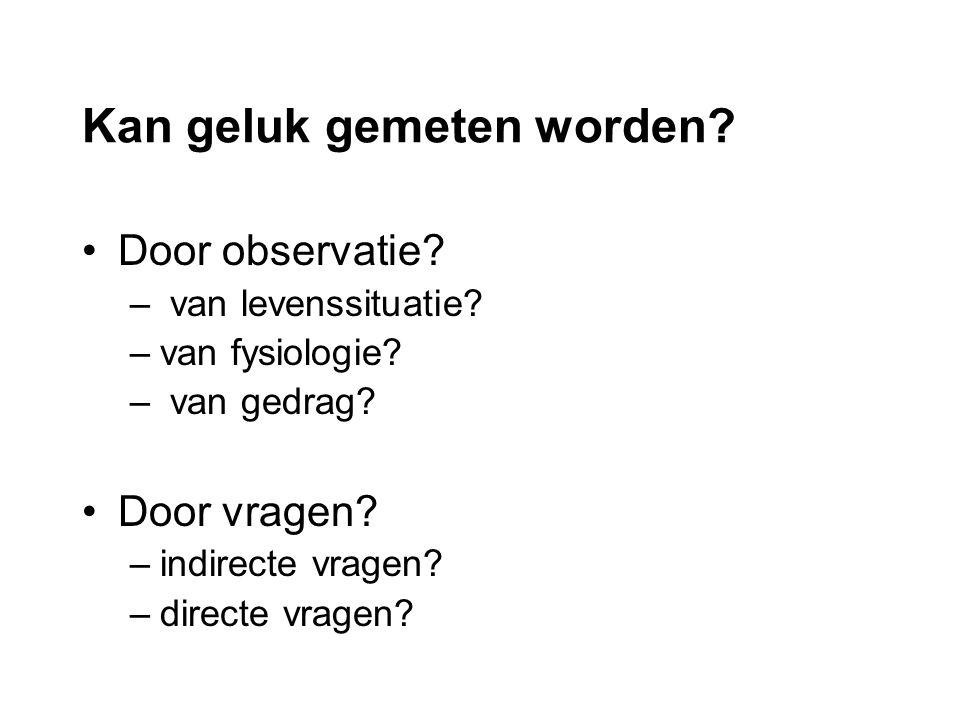 Door observatie? – van levenssituatie? –van fysiologie? – van gedrag? Door vragen? –indirecte vragen? –directe vragen?