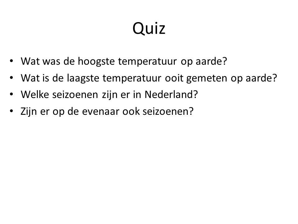 Quiz Wat was de hoogste temperatuur op aarde? Wat is de laagste temperatuur ooit gemeten op aarde? Welke seizoenen zijn er in Nederland? Zijn er op de