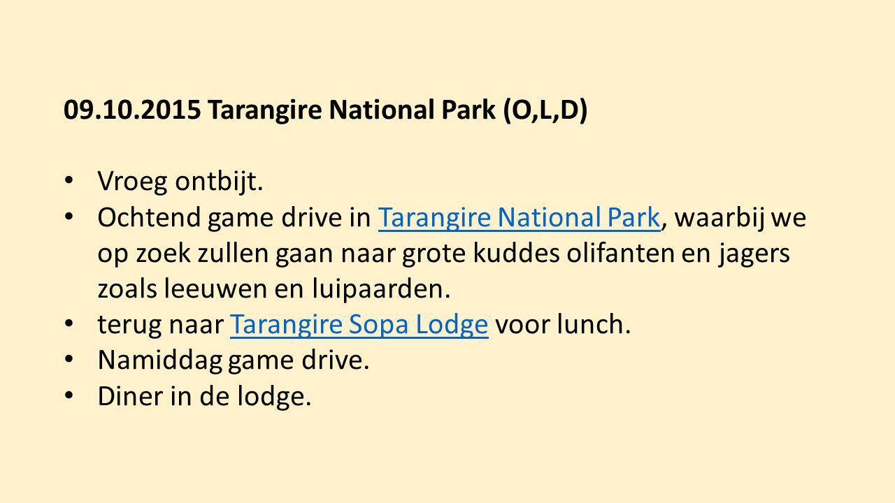 09.10.2015 Tarangire National Park (O,L,D) Vroeg ontbijt. Ochtend game drive in Tarangire National Park, waarbij we op zoek zullen gaan naar grote kud