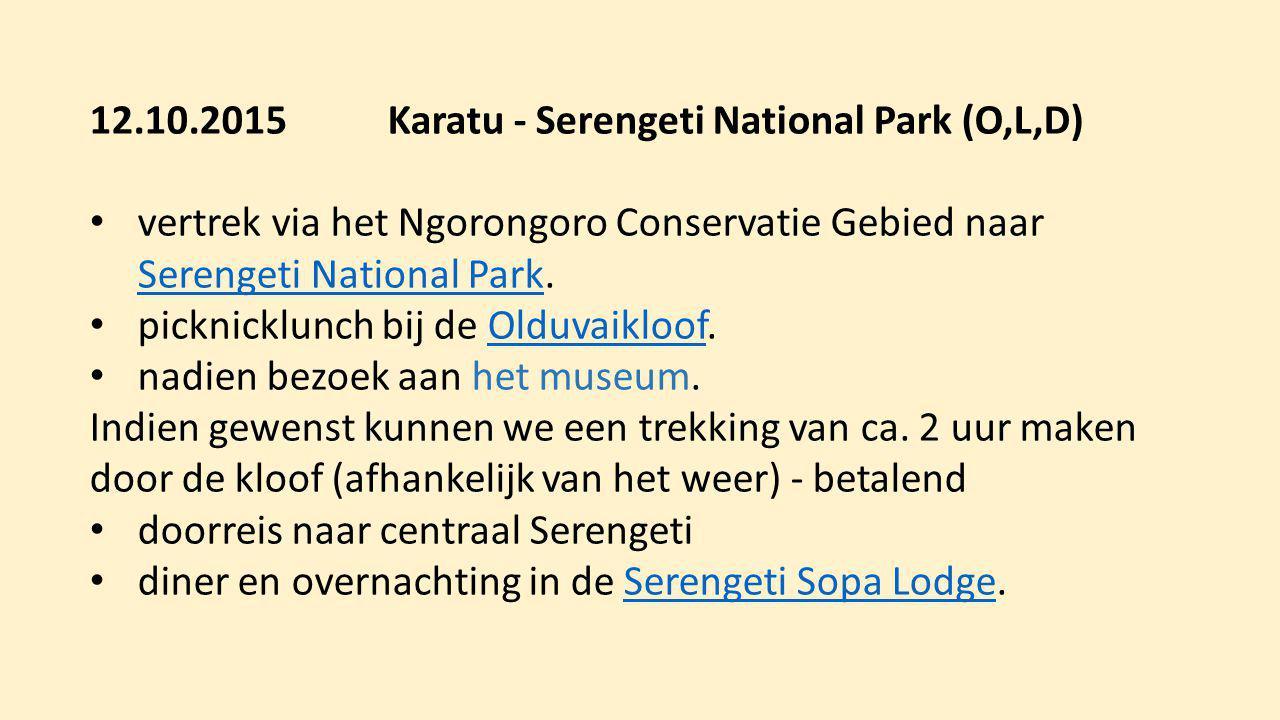 12.10.2015 Karatu - Serengeti National Park (O,L,D) vertrek via het Ngorongoro Conservatie Gebied naar Serengeti National Park. Serengeti National Par