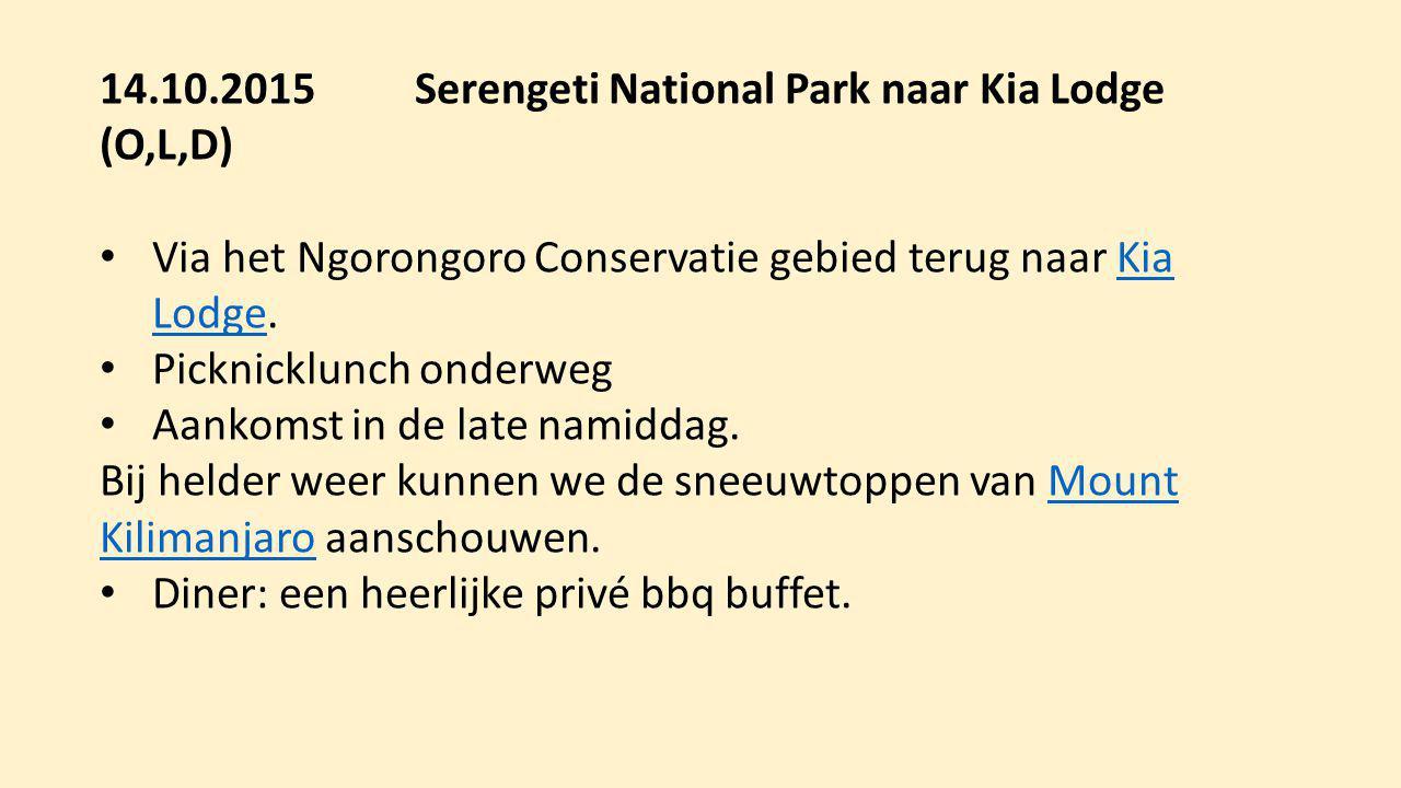 14.10.2015Serengeti National Park naar Kia Lodge (O,L,D) Via het Ngorongoro Conservatie gebied terug naar Kia Lodge.Kia Lodge Picknicklunch onderweg A