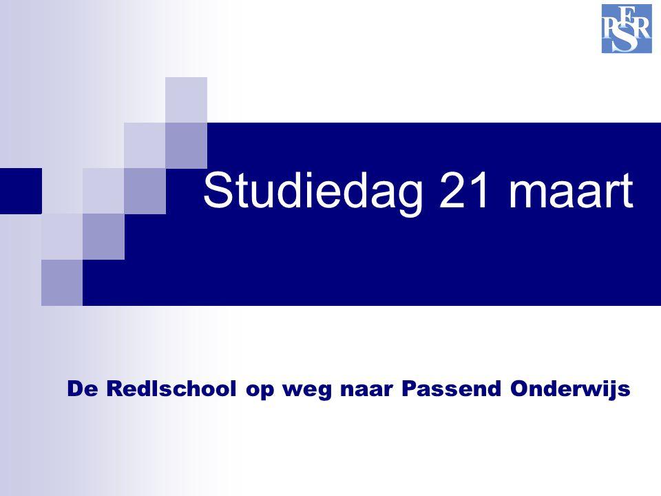 Studiedag 21 maart De Redlschool op weg naar Passend Onderwijs
