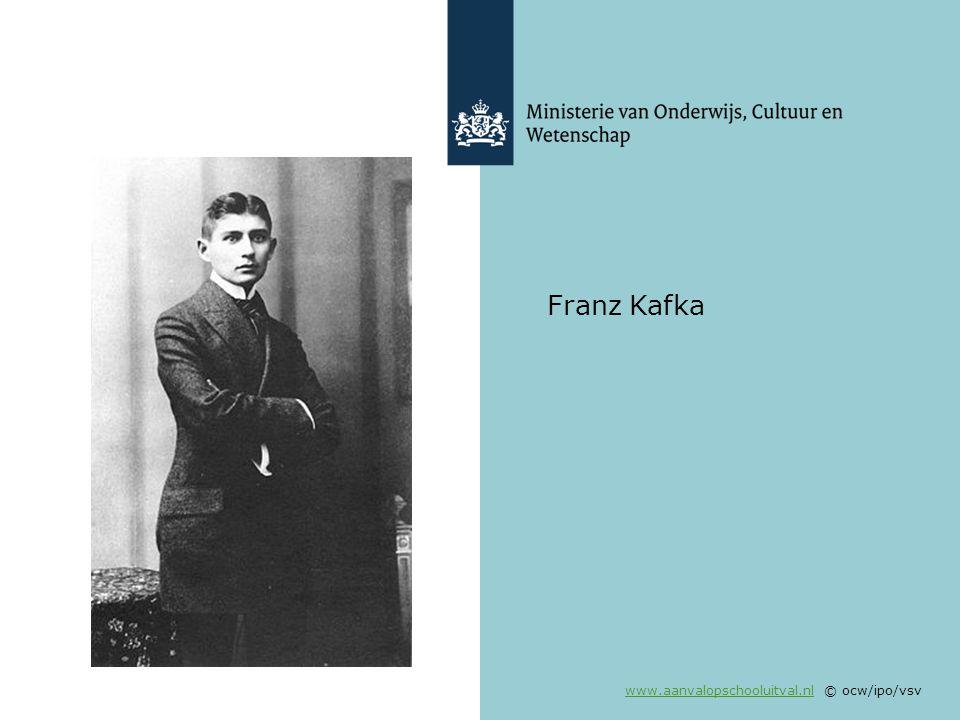 www.aanvalopschooluitval.nlwww.aanvalopschooluitval.nl © ocw/ipo/vsv Franz Kafka